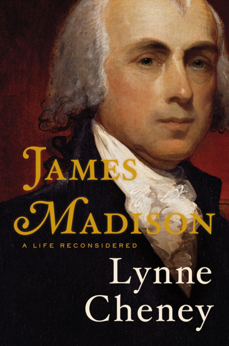"""Lynne Cheney's new book """"James Madison: A Life Reconsidered"""" will be the topic of an upcoming visit to UW."""